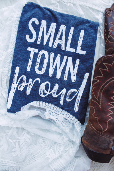 Small Town Proud - Crew Neck T-Shirt