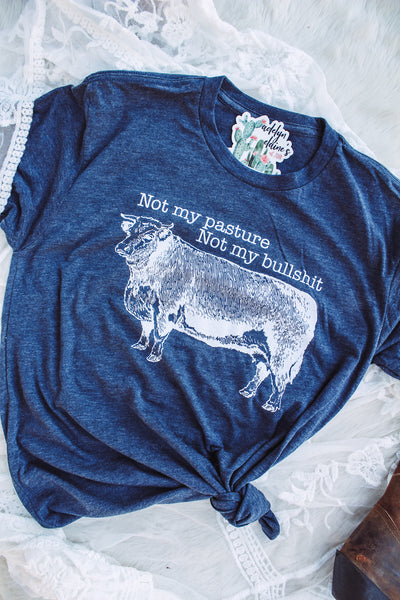 Not My Pasture Not My Bullshit - Crew Neck T-Shirt