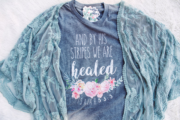 And By His Stripes We Are Healed  - Crew Neck T-Shirt
