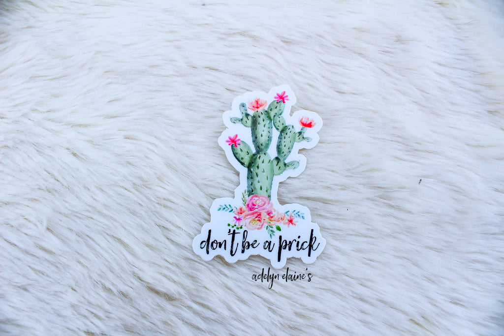 Don't Be A Prick - Cactus Sticker