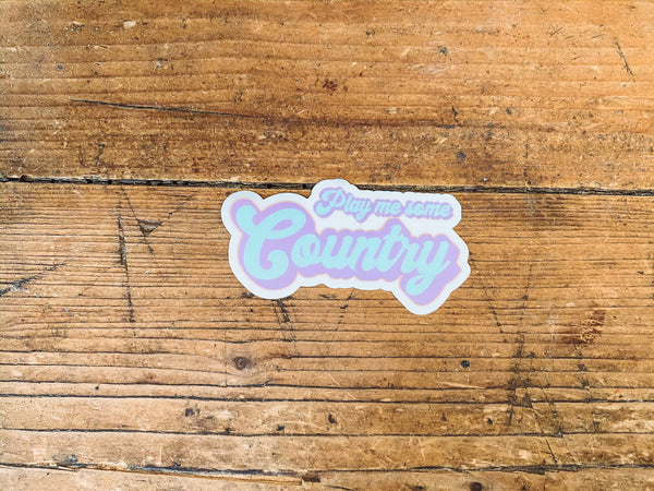 Play Me Some Country - Sticker