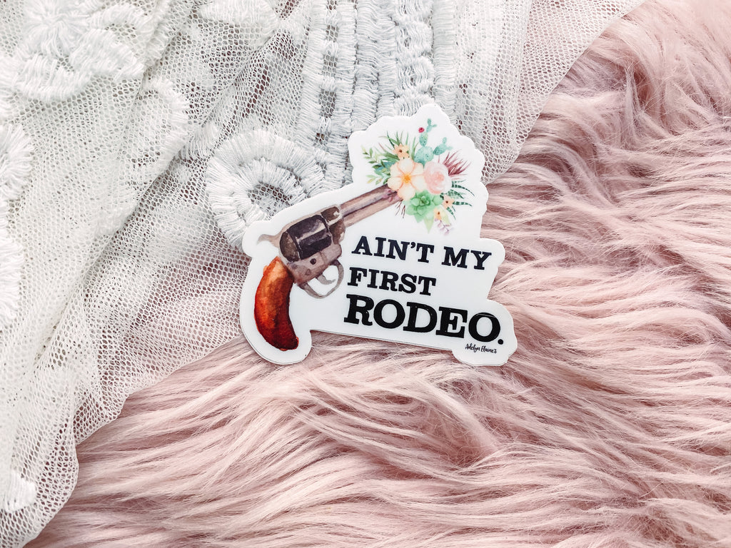 Ain't My First Rodeo Bouquet Sticker