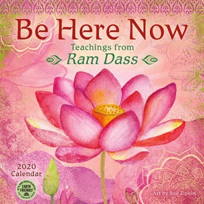 Be Here Now Calendar 2020 by Ram Dass and Sue Zipkin