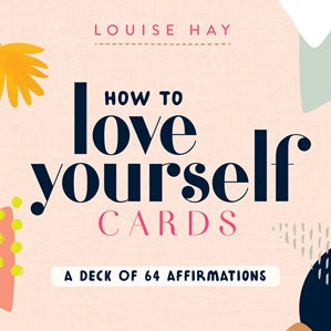 How to Love Yourself Affirmation Cards - Louise Hay