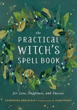 Practical Witch's Spell Book- Gerridwen Greenleaf - Spells for Love, Happiness and Success