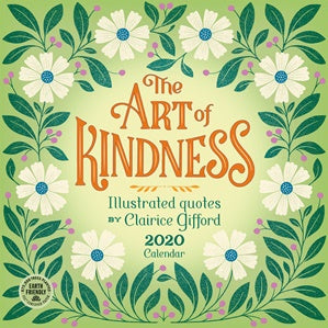 The Art of Kindness Calendar 2020 by Clairice Gifford - available to order