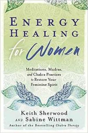 Energy Healing for Woman (Book) - Keith Sherwood and Sabine Whitman