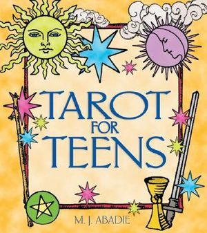 Tarot for Teens  (Book) - MJ Abadie