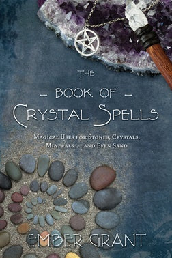 Book of Crystal Spells - Grant Ember