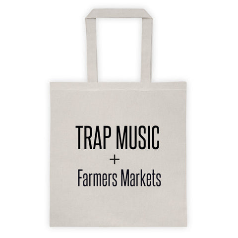 Trap Music And Farmers Markets Tote