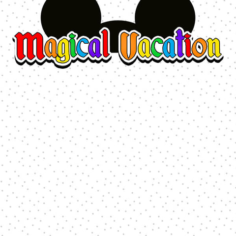 "Disney MAGICAL VACATION - EARS DS 12""X12"" Paper Scrapbooksrus"