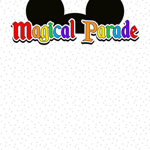 "Disney MAGICAL PARADE - EARS DS 12""X12"" Paper Scrapbooksrus"