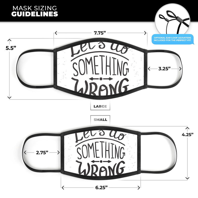 Let's do Something Wrong - Made in USA Mouth Cover Unisex Anti-Dust Cotton Blend Reusable & Washable Face Mask with Adjustable Sizing for Adult or Child