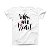 The Follow Your Heart V2 ink-Fuzed Front Spot Graphic Unisex Soft-Fitted Tee Shirt