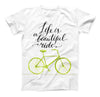 The Life is a Beautiful Ride ink-Fuzed Unisex All Over Full-Printed Fitted Tee Shirt