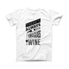 The Theres Always Time For A Glass Of Wine ink-Fuzed Front Spot Graphic Unisex Soft-Fitted Tee Shirt