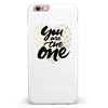 You Are The One iPhone 6/6s or 6/6s Plus INK-Fuzed Case