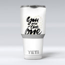 You_Are_The_One_-_Yeti_Rambler_Skin_Kit_-_30oz_-_V1.jpg