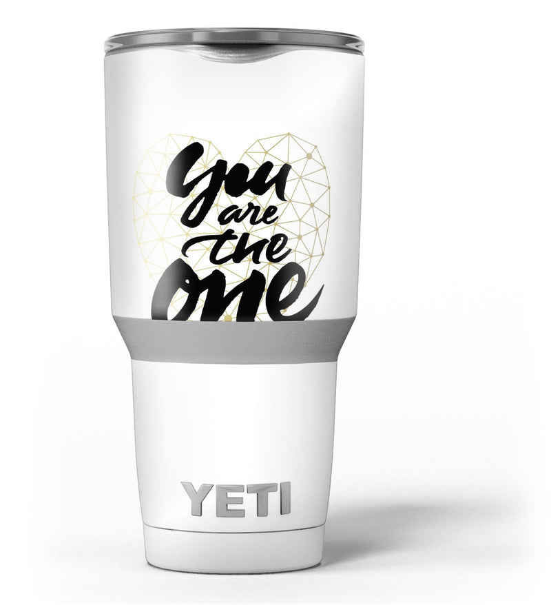 You_Are_The_One_-_Yeti_Rambler_Skin_Kit_-_30oz_-_V3.jpg