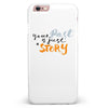 Your Past is just a Story iPhone 6/6s or 6/6s Plus INK-Fuzed Case