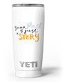 Your_Past_is_just_a_Story_-_Yeti_Rambler_Skin_Kit_-_20oz_-_V3.jpg