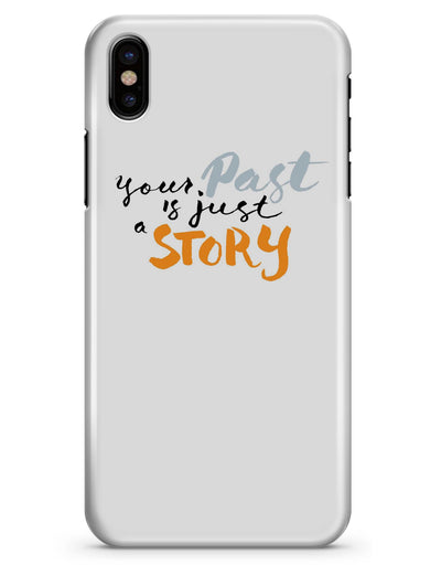 Your Past is just a Story - iPhone X Clipit Case