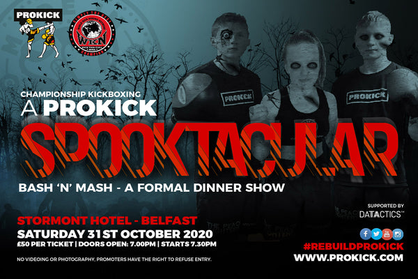 Book your dinner show seat today, as limited tickets are available for the scariest show in town - 'A ProKick Spooktacular Event' at the Stormont hotel on Saturday 31st October at 7pm - priced £50 each.