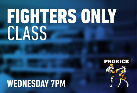 ProKick fighter class is every Wednesday at 7pm. Only please attend if you would like to compete in the future .