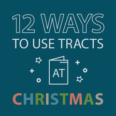 12 Ways to Use Tracts At Christmas