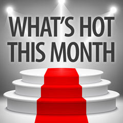 What's Hot This Month