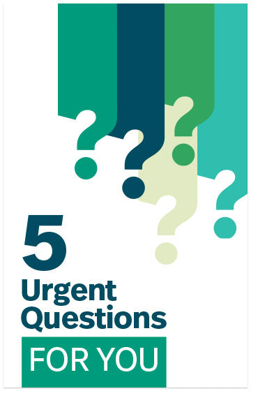 5 Urgent Questions For You