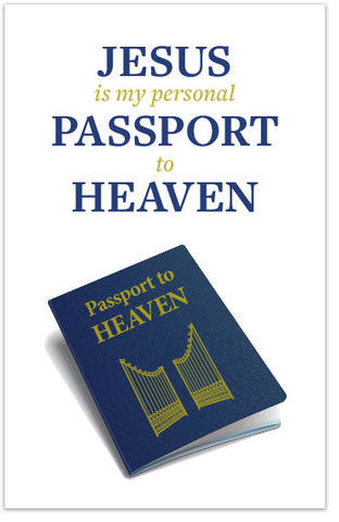 Jesus Is My Personal Passport To Heaven