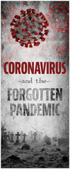 Coronavirus and the Forgotten Pandemic