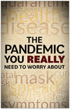 The Pandemic You Really Need to Worry About