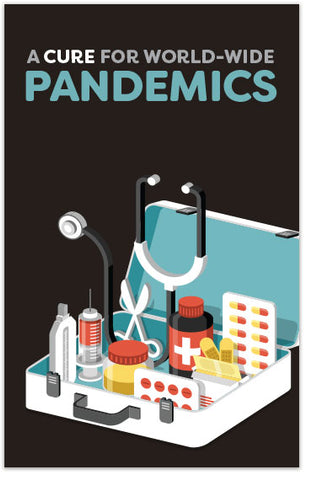 A Cure For World-Wide Pandemics (FEATURED)