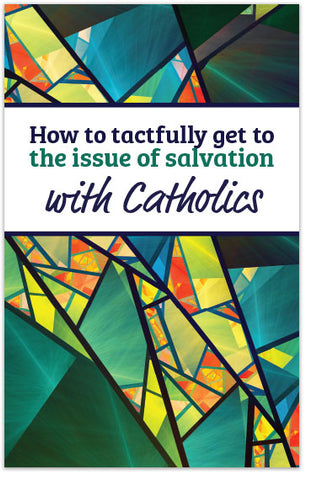 How to Tactfully Get to the Issue of Salvation With Catholics