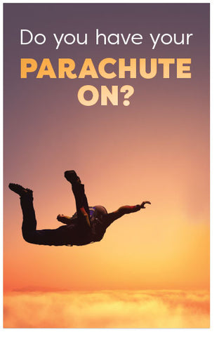 Do You Have Your Parachute On?