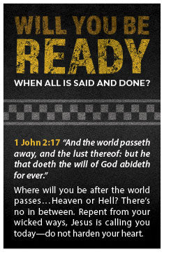 Will You Be Ready When All Is Said And Done?