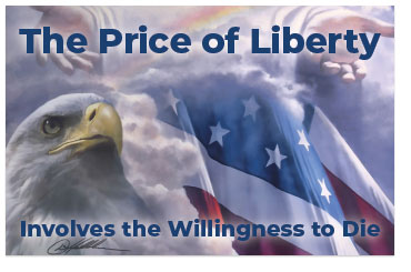 The Price of Liberty Involves the Willingness to Die
