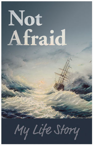 Not Afraid: My Life Story