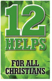 12 Helps for ALL Christians