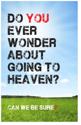 Do You Ever Wonder About Going to Heaven? (NKJV) (Preview page 1)