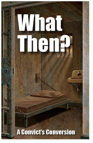 What Then? A Convict's Conversion (KJV) (Preview page 1)