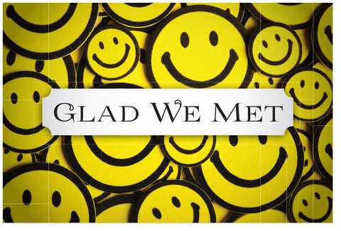 Glad We Met (NKJV)