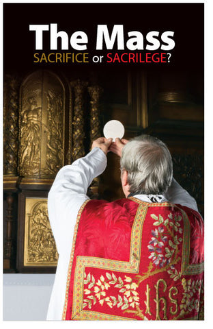 The Mass: Sacrifice or Sacrilege? (KJV) (Preview page 1)