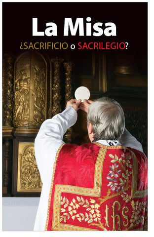 The Mass: Sacrifice or Sacrilege? (Spanish) (Preview page 1)