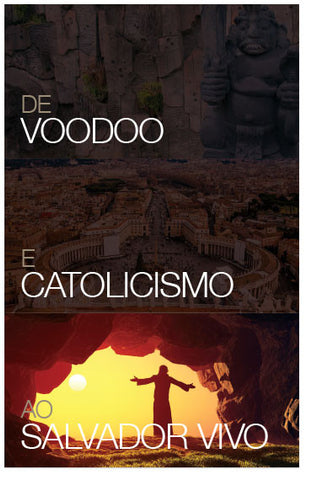 From Voodooism And Roman Catholicism To The Living Saviour (Portuguese) (Preview page 1)
