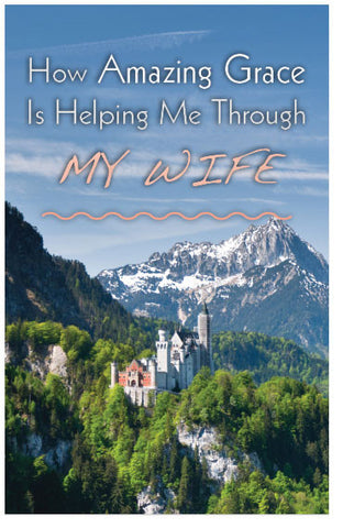 How Amazing Grace Is Helping Me Through My Wife (ESV) (Preview page 1)