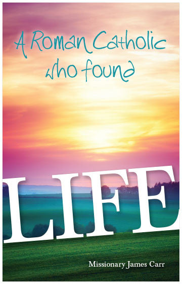 A Roman Catholic Who Found Life (KJV) (Preview page 1)