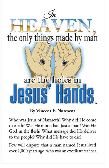 In Heaven, The Only Things Made By Man Are The Holes In Jesus' Hands